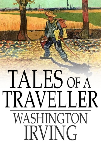 Tales of a Traveller ebook by Washington Irving