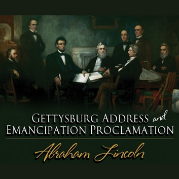 Gettysburg Address & Emancipation Proclamation audiobook by Abraham Lincoln