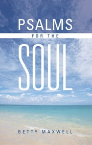 Psalms for the Soul ebook by Betty Maxwell