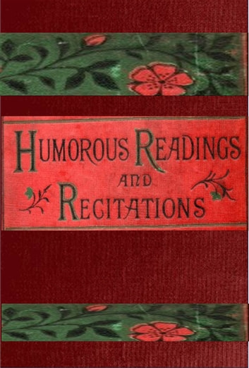 Humorous Readings and Recitations in prose and verse ebook by Wilkie Collins,James Albery,Robert Reece