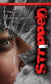 Stripped - The Restored Life Series: Part 1 ebook by Nicola Daugherty