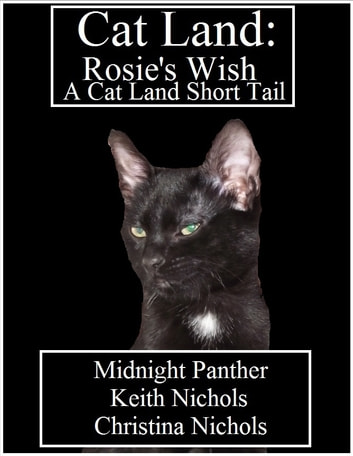 Cat Land: Rosie's Wish ebook by Midnight Panther,Keith Nichols