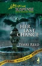 Her Last Chance ebook by Terri Reed