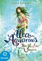Alea Aquarius. Der Ruf des Wassers ebook by Tanya Stewner, Claudia Carls
