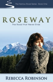 Roseway: The Road that Never Ends ebook by Robinson, Rebecca