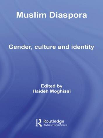 Muslim Diaspora - Gender, Culture and Identity ebook by