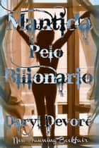 Mantida Pelo Bilionário ebook by Daryl Devore