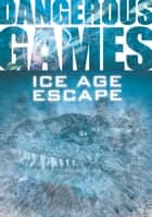 Ice Age Escape ebook by Sue Graves