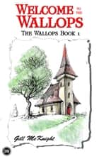 Welcome to the Wallops - The Wallops, #1 ebook by Gill McKnight