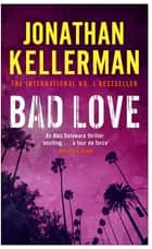 Bad Love (Alex Delaware series, Book 8) - A taut, terrifying psychological thriller ebook by Jonathan Kellerman