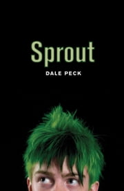 Sprout ebook by Dale Peck