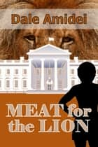 Meat for the Lion ebook by Dale Amidei