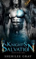 Knight's Salvation (Knights of Hell #2) ebook by Sherilee Gray