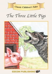 The Three Little Pigs: Classic Children's Tales ebook by Imperial Players