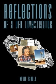 Reflections of a UFO Investigator ebook by Kevin Randle