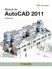 Manual de Autocad 2011 ebook by MEDIAactive