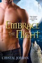 Embrace the Night ebook by Crystal Jordan