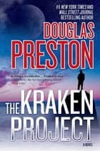 The Kraken Project - A Novel 電子書籍 by Douglas Preston