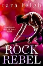 Rock Rebel ebook by Tara Leigh