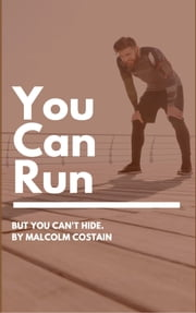 You Can Run But You Can\