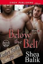Below the Belt ebook by Shea Balik