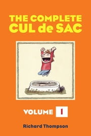 The Complete Cul de Sac Volume One ebook by Richard Thompson