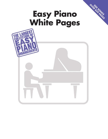 Easy Piano White Pages (Songbook) ebook by Hal Leonard Corp.