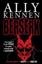 Berserk ebook by Ally Kennen