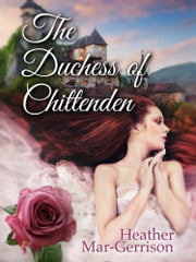 The Duchess of Chittenden ebook by Heather Mar-Gerrison