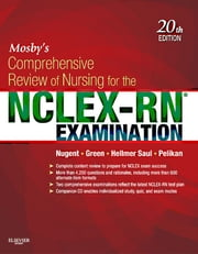 Mosby's Comprehensive Review of Nursing for NCLEX-RN® Examination ebook by Patricia M. Nugent,Judith S. Green,Mary Ann Hellmer Saul,Phyllis K. Pelikan