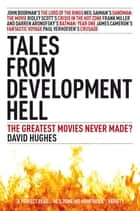 Tales From Development Hell - New Updated Edition ebook by David Hughes