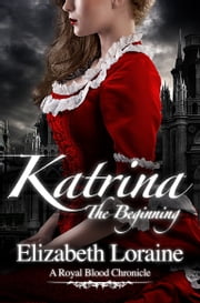 Katrina, The Beginning ebook by Elizabeth Loraine