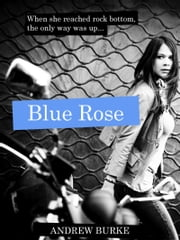 Blue Rose ebook by Andrew Burke