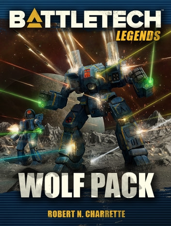 BattleTech Legends: Wolf Pack ebook by Robert N. Charrette