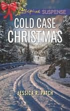 Cold Case Christmas ebook by Jessica R. Patch