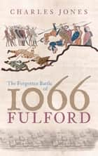 Fulford - The Forgotten Battle of 1066 ebook by Charles Jones