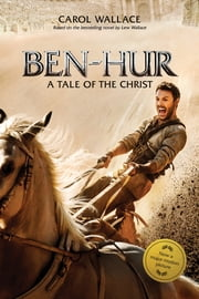 Ben-Hur - A Tale of the Christ ebook by Carol Wallace