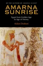 Amarna Sunrise ebook by Aidan Dodson