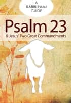 Psalm 23 - A Rabbi Rami Guide ebook by Rabbi Rami Shapiro