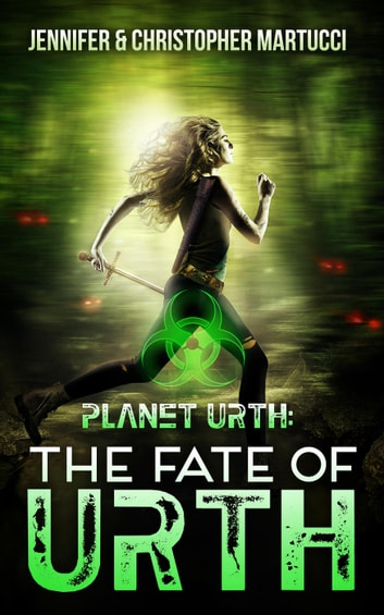 Planet Urth: The Fate of Urth - Planet Urth, #5 ebook by Jennifer Martucci,Christopher Martucci