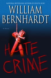 Hate Crime ebook by William Bernhardt
