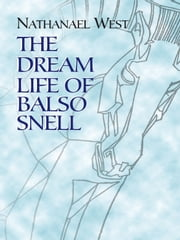 The Dream Life of Balso Snell ebook by Nathanael West