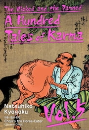 The Wicked and the Damned: A Hundred Tales of Karma Vol.5 ebook by Natsuhiko Kyogoku,Ian M. MacDonald