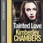 Tainted Love: A gripping thriller with a shocking twist from the No 1 bestseller audiobook by Kimberley Chambers, Annie Aldington