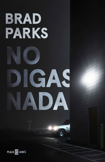 No digas nada ebook by Brad Parks