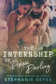 The Internship of Pippa Darling ebook by Stephanie Keyes