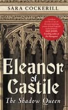Eleanor of Castile - The Shadow Queen ebook by