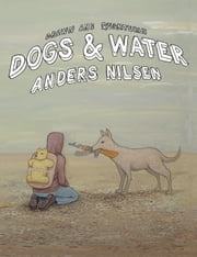 Dogs and Water ebook by Anders Nilsen