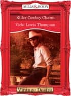 Killer Cowboy Charm (Mills & Boon Desire) (Editor's Choice, Book 6) ebook by Vicki Lewis Thompson