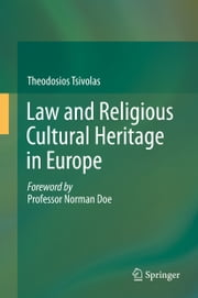 Law and Religious Cultural Heritage in Europe ebook by Theodosios Tsivolas